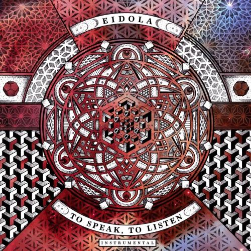 Eidola - To Speak, to Listen (Instrumental) (2017)