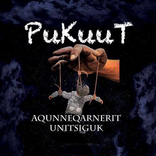 Pukuut - Aqunneqarnerit Unitsiguk (2017)