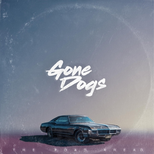 Gone Dogs - The Road Ahead (2017)