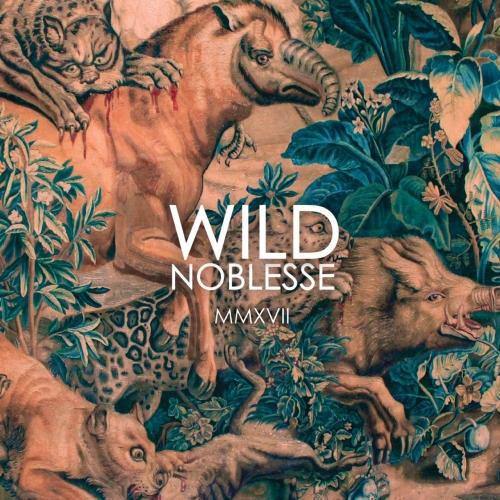 Wild Noblesse - MMXVII (2017)