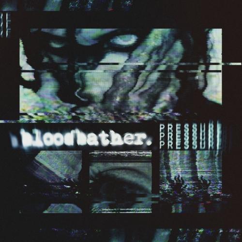 Bloodbather - Pressure (EP) (2018)