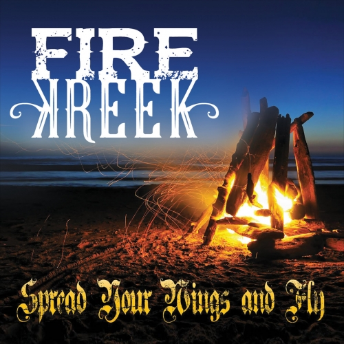 Fire Kreek - Spread Your Wings and Fly (2017)