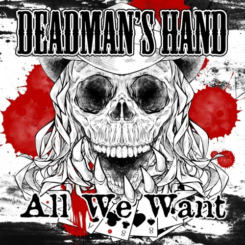 Deadman's Hand - All We Want (EP) (2017)
