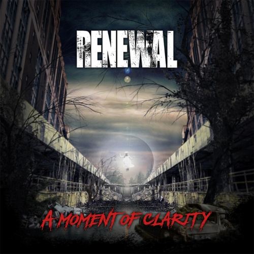 Renewal - A Moment of Clarity (2017)