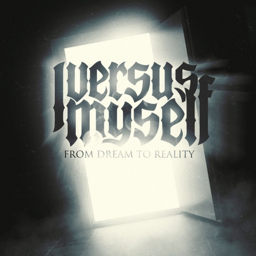 I Versus Myself - From Dream to Reality (2017)
