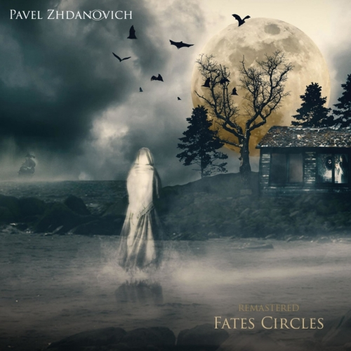 Pavel Zhdanovich - Fates Circles (Remastered) (2017)