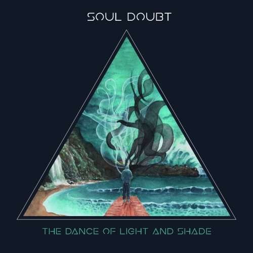 Soul Doubt - The Dance of Light and Shade (2017)