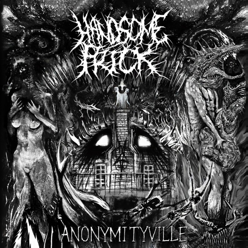 Handsome Prick - Anonymityville (2017)