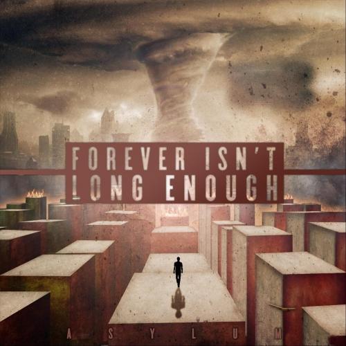 Forever Isn't Long Enough - Asylum (2017)