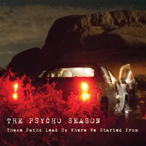 The Psycho Season - These Paths Lead Us Where We Started From (2017)