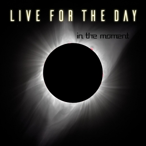 Live for the Day - In the Moment (2017)
