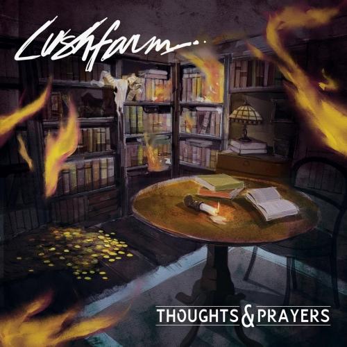 Lushfarm - Thoughts & Prayers (2017)