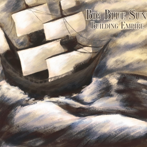 Big Blue Sun - Building Empire (2018)