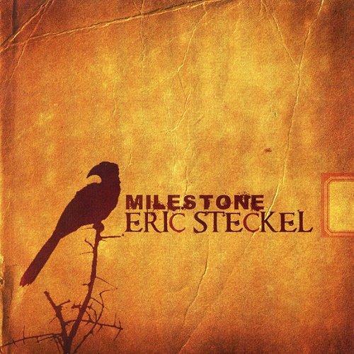 Eric Steckel - Milestone (2010)