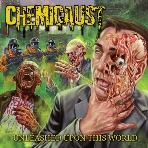Chemicaust - Unleashed Upon This World (2018)