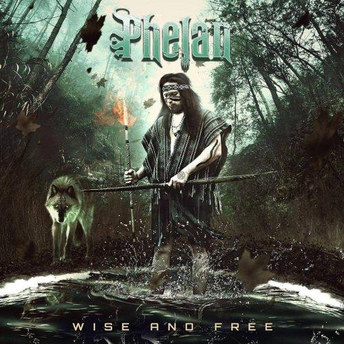 Phelan - Wise and Free (2017)