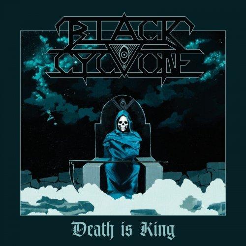 Black Cyclone - Death Is King (2018)