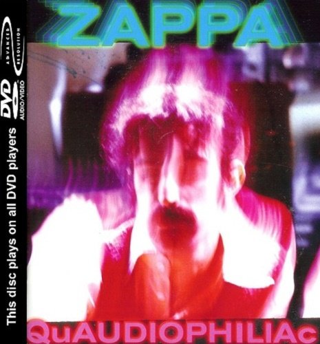 Frank Zappa - Quaudiophiliac [DVD-Audio] (2004)