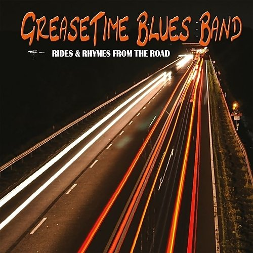 GreaseTime Blues Band - Rides & Rhymes For The Road (2017)