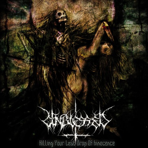 Unblessed - Killing Your Last Drop Of Innocence (2017)