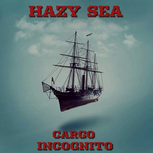 Hazy Sea - Cargo Incognito (2018)