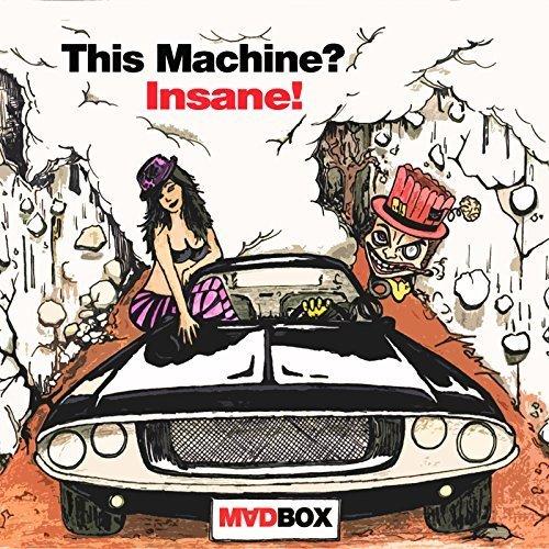 Madbox - This Machine? Insane! (2018)
