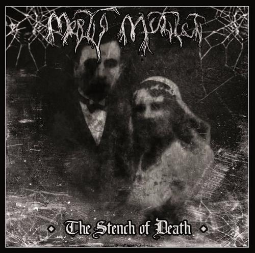 Mortis Mutilati - The Stench Of Death (2018)