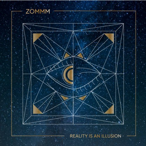Zommm - Reality Is An Illusion (2018)
