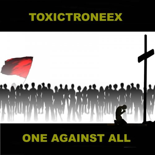 Toxictroneex - One Against All (2018)