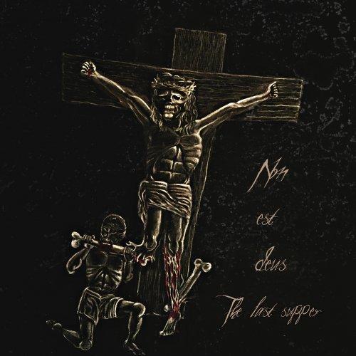 Non Est Deus - The Last Supper (2018)