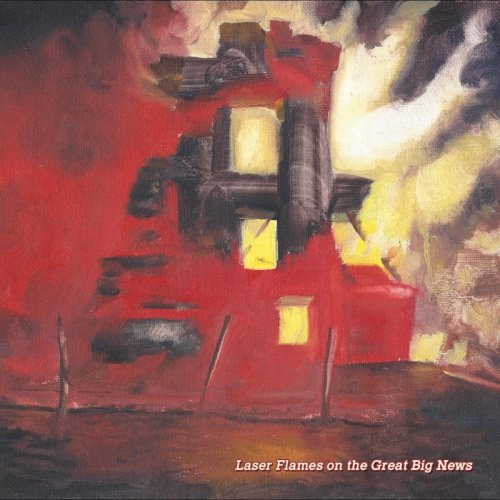 Laser Flames On The Great Big News - Laser Flames On The Great Big News (2017)