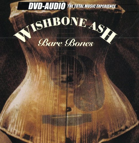 Wishbone Ash - Bare Bones [DVD-Audio] (2002)
