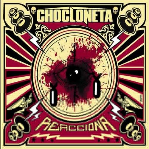 Chocloneta - Reacciona (2018)