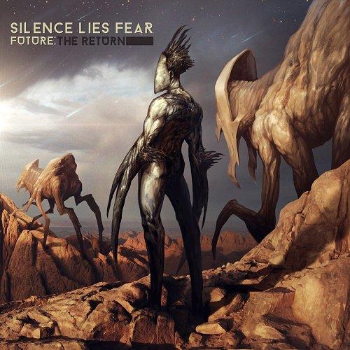 Silence Lies Fear - Future: The Return (2015)