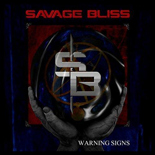 Savage Bliss - Warning Signs (2017)