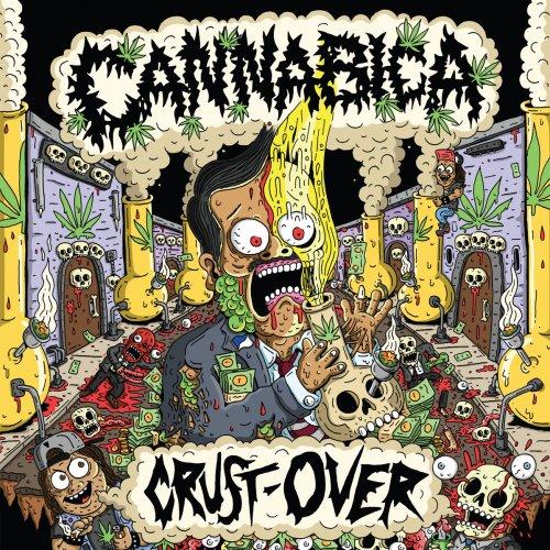 Cannabica - Crust Over (2018)
