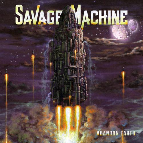 Savage Machine - Abandon Earth (2018)