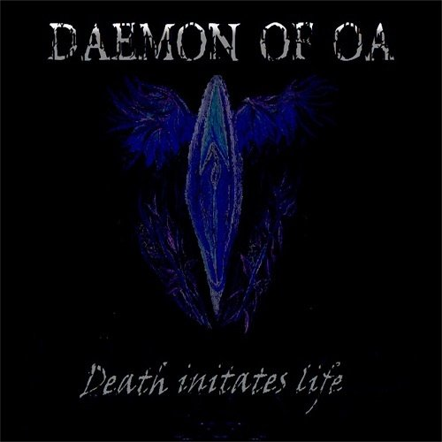 Daemon Of Oa - Death Initates Life (2018)
