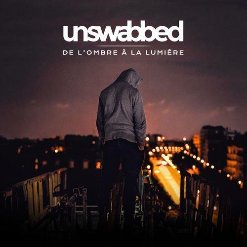 Unswabbed - De L'ombre à La Lumière (2018)
