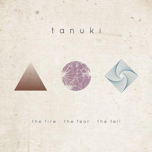 Tanuki - The Fire.The Fear.The Fall (2018)