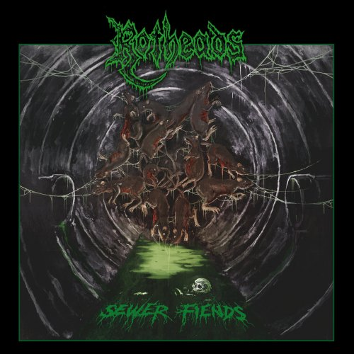 Rotheads - Sewer Fiends (2018)