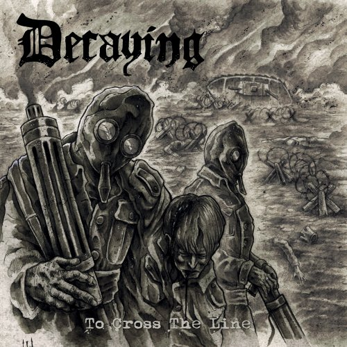 Decaying - To Cross The Line (2018)