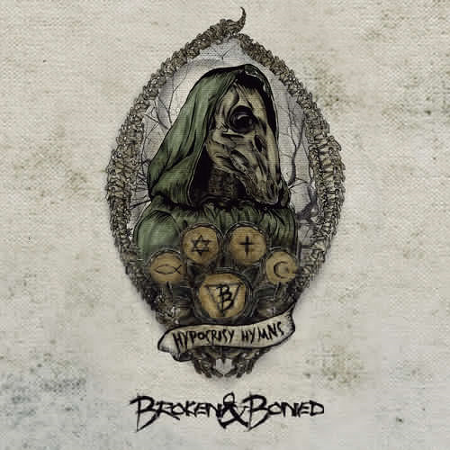 Broken & Boned - Hypocrisy Hymns (2017)