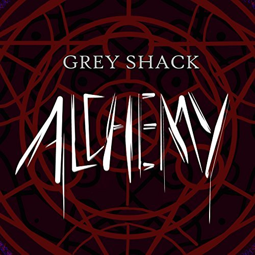 Grey Shack - Alchemy (2018)