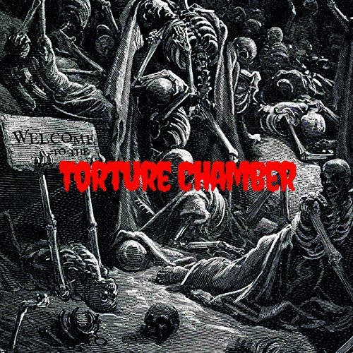 The Torture Chamber - Welcome to the Torture Chamber (2018)