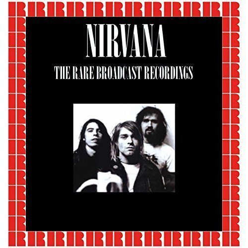 Nirvana - The Rare Broadcast Recordings (HD Remastered Edition) (2018)