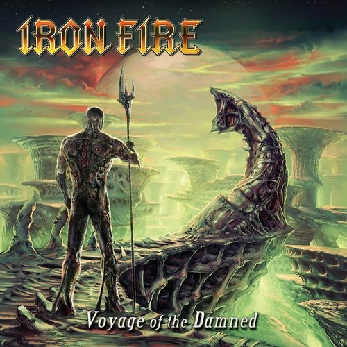 Iron Fire - Voyage Of The Damned (Limited Edition) (2012) lossless