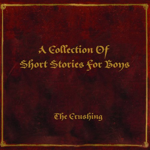 The Crushing - A Collection Of Short Stories For Boys (2017)