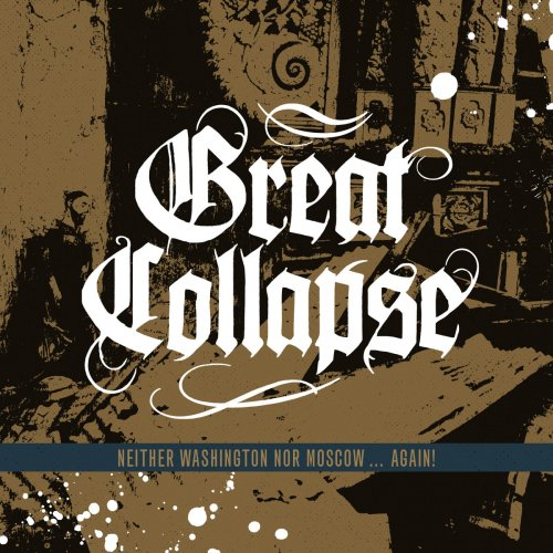 Great Collapse - Neither Washington nor Moscow... Again (2018)