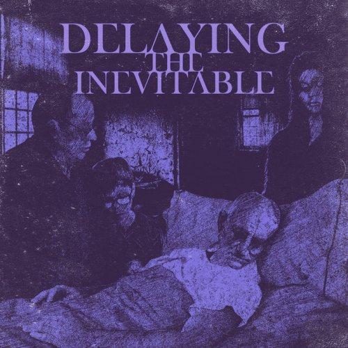 Delaying The Inevitable - Delaying The Inevitable (2018)